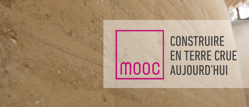 MOOC Construire en terre crue aujourd'hui, formation en                     ligne et gratuite