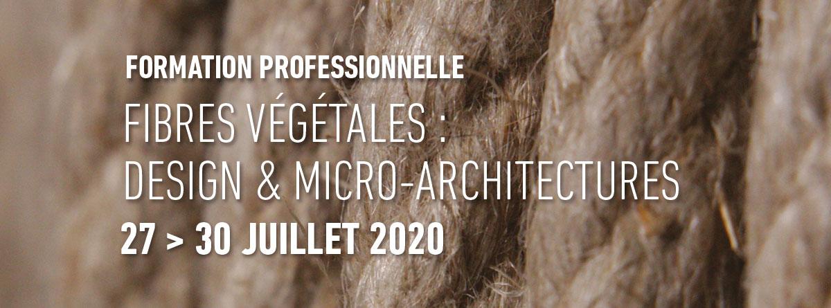 Formation professionnelle continue Fibres végétales                             : design et micro-architectures au printemps 2020 aux Grands Ateliers par                             amàco